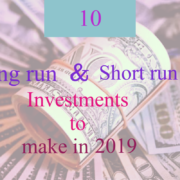 10 investments to make for the long run and short run