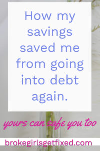 How my savings saved me.