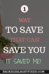 Your savings can save you. Mine saved me too- brokegirlsgetfixed