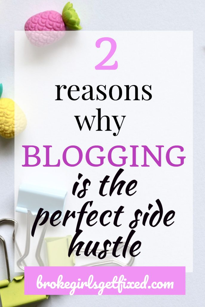 2 reasons why blogging is a perfect hustle to start