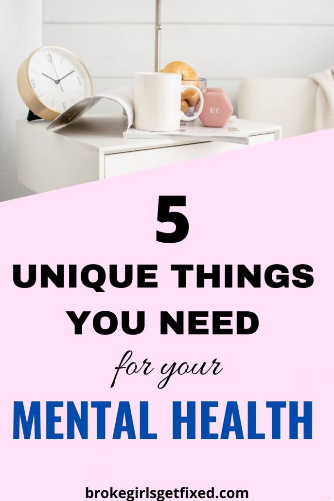 unique things you need for your mental health