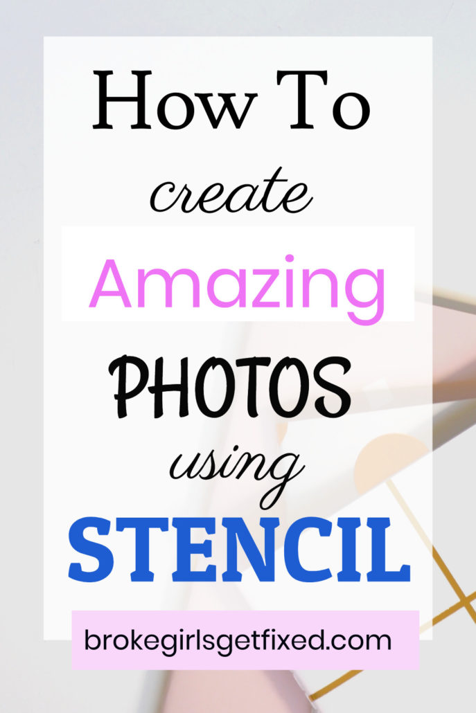 how to create amazing photos with Stencil