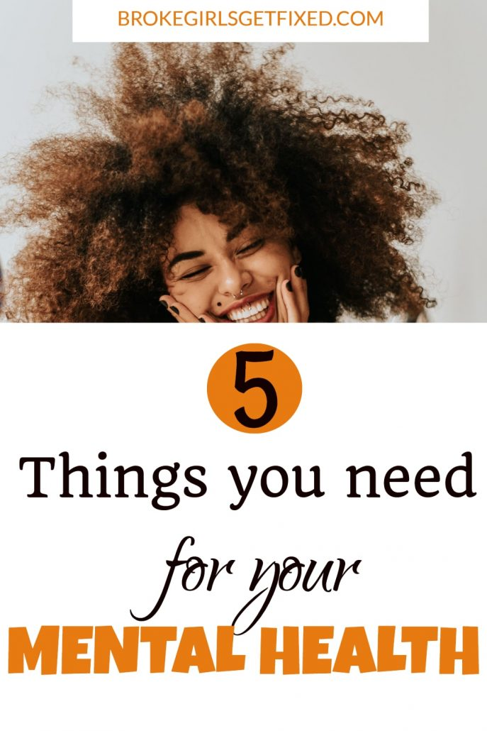 5 unique things you need for your mental health