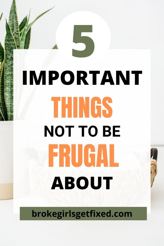 things not to be frugal about