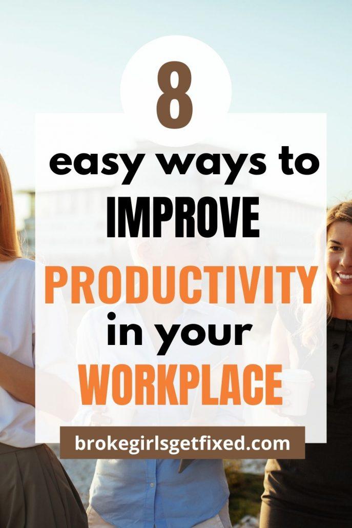 8 ways to improve productivity at work