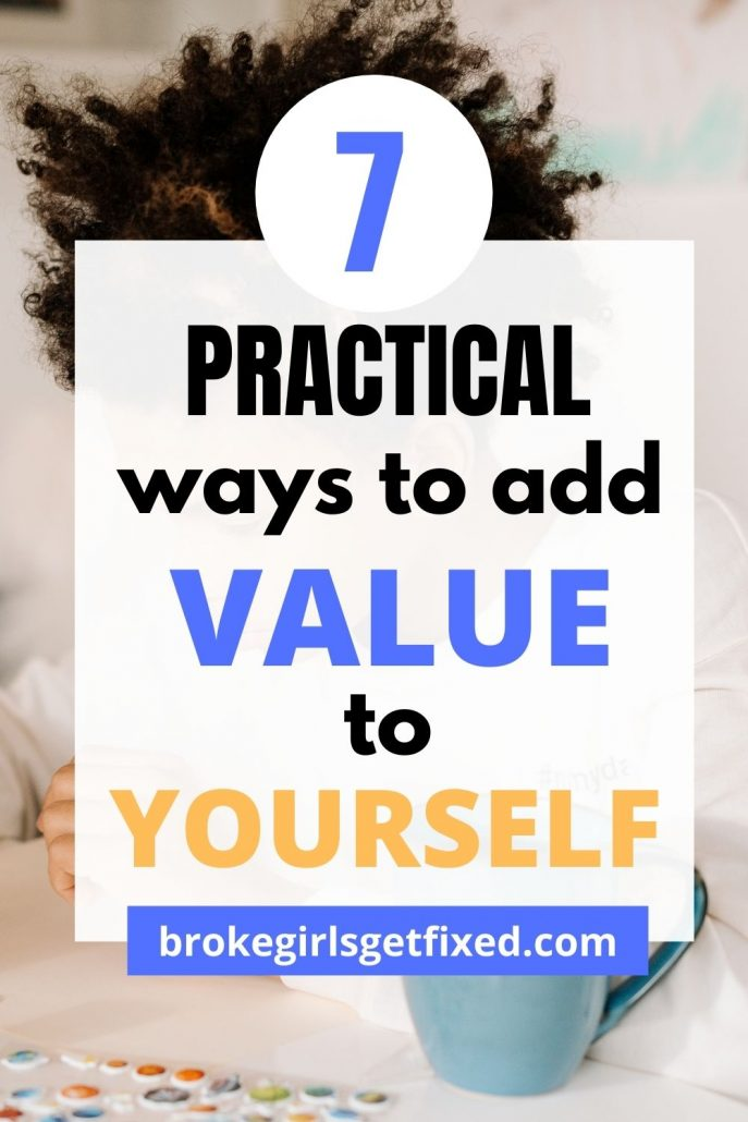 add value to yourself by doing these things