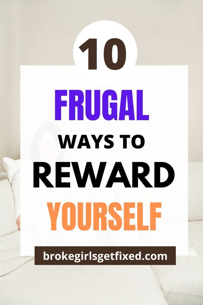 ways to reward yourself that doesn't involve money or food
